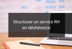 Structurer un service RH en déshérence