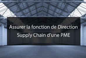 Assurer la fonction de Direction Supply Chain d'une PME